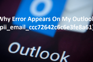 Why Error Appears On My Outlook [pii_email_ccc72642c6c6e3fe8a61]